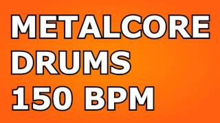Metalcore Drums // 150 BPM // Drum Backing Track