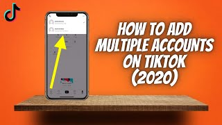 How To Add Multiple Accounts On TikTok (2020) ✅  Make Another Tik Tok Account & Use 2 On 1 Phone!