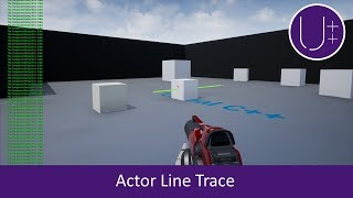 Unreal Engine 4 C++ Tutorial: Actor Line Trace