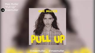 "Mae Muller | ""Pull Up"""