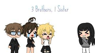 Three Brothers, 1 Sister (Gacha Life Mini Movie)