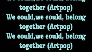 Lady Gaga - Artpop (Lyrics)
