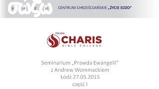 Andrew Wommack w Polsce - Łódź 27.05.2015 - część I (GTR Poland - part 1)