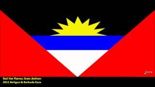 New Red Hot Flames : PATRIOTIC (STATE ANTHEM) [2012 Antigua & Barbuda Soca]