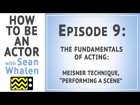 The Fundamentals of Acting - Ep. 9 - How to be an Actor with Sean Whalen