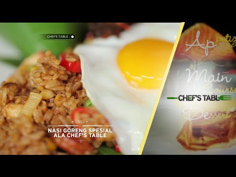 Video Chef's Table - Main Course - Nasi Goreng Spesial Ala Chef's Table