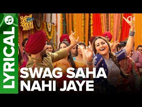 Swag Saha Nahi Jaye   Lyrical Video   Happy Phirr Bhag Jayegi   Sonakshi Sinha