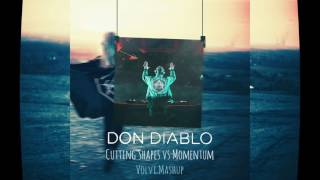 Don Diablo - Cutting Shapes Vs Momentum (Volvi Mashup)