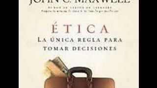 Etica la unica regla de Oro John C. Maxwell