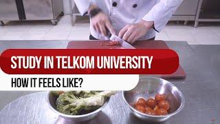 Study in Telkom University (How it Feels Like?)