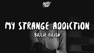 Billie Eilish   My Strange Addiction (Lyrics)