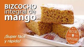 Bizcocho integral de mango - Cake integral mango - Recetas Explosivas