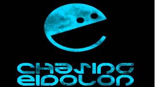Chasing Eidolon - You Cant Have Everything