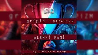 "Gripin & Gazapizm - Alem-i Fani (""İyi Oyun"" Film Müziği)"
