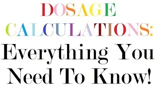 Dosage Calculations   Nursing Drug Calculations   Med Math: Everything You Need To Know!