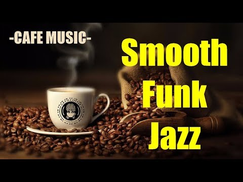 【CAFE Jazz Music】スムースファンクジャズ -SMOOTH AND FUNKY JAZZ- 🎶 楽しい週末に大人の雰囲気をお部屋に♪♪♪