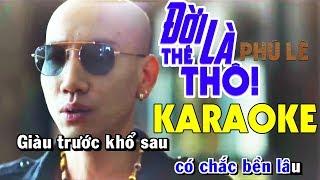 Đời Là Thế Thôi Karaoke - Phú Lê | Beat Chuẩn