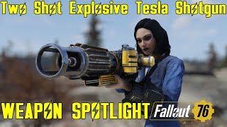 Fallout 76: Weapon Spotlights: Two Shot Explosive Tesla Shotgun