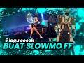 Download Lagu 5 lagu cocok buat slowmo ff.dijamin enak🎶 Mp3 Free