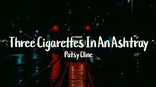 Patsy Cline - Three Cigarettes in an Ashtray (Lyrics) - YouTube