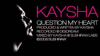 Kaysha - Question My Heart [Official Audio]