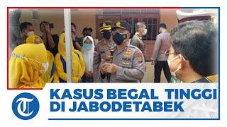 Kapolda Metro Jaya Sebut Kasus Begal dan Pinjol di Jabodetabek Meningkat selama Pandemi Covid-19