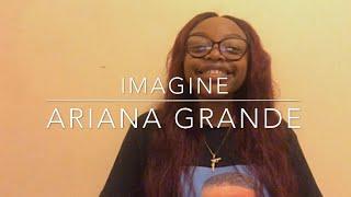 Imagine - Ariana Grande (cover)