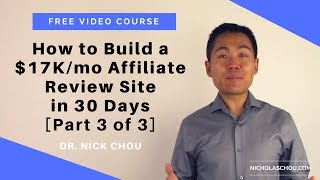 [Video Course] How to Build a $17K/month Affiliate Review Site in 30 Days - Part 3 of 3