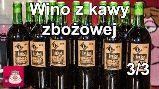 Wino z kawy zbożowej Inki - przepis cz. 3/3