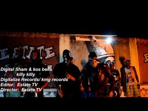 DIGITAL SHAM & KOS BELLA - KILLY KILLY -  OFFCIAL VIDEO  JAN 2014