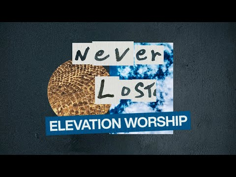 Never Lost | Official Lyric Video | Elevation Worship