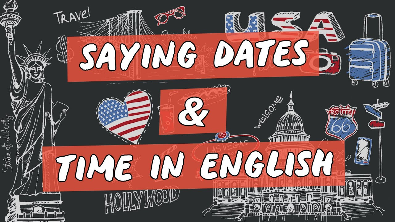 Saying Dates & Time in English