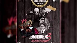 Daddy Yankee Ft Varios - Mayor que Yo Vs Mayor Que Yo 3 (Adrián Gutiérrez Mambo Remix) | Mayo 2016