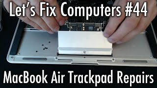 LFC#44 - MacBook Air Trackpad Repairs