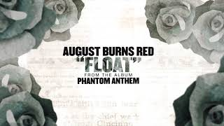 August Burns Red - Float