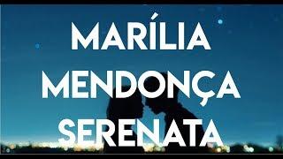 Marília Mendonça   SERENATA (Todos Os Cantos) (LETRA)