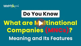 What are Multinational Companies ( MNCs ) : Meaning and Features of MNCs | online class 10