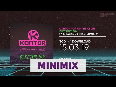 Kontor Top Of The Clubs - Electric 80s (Offical Minimix HD)
