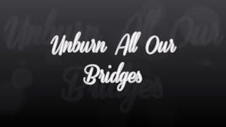Unburn All Our Bridges-Josh Turner