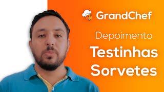 Depoimento Testinhas Sorvetes | Sistema GrandChef