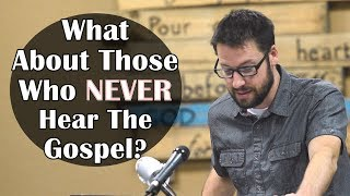 How Does God Approach People Who Have Never Heard The Gospel?
