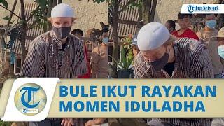 Viral Pria Bule Ikut Rayakan Momen Iduladha di Indonesia, Ternyata Baru Pertama kali