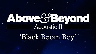 Above & Beyond - 'Black Room Boy' (Acoustic II)
