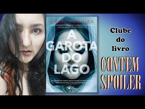 Clube do Livro - A GAROTA DO LAGO - O fim do assassino não foi o que eu desejei para ele....
