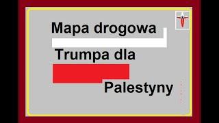 Trump buduje drogi i tunele dla Palestyny ?
