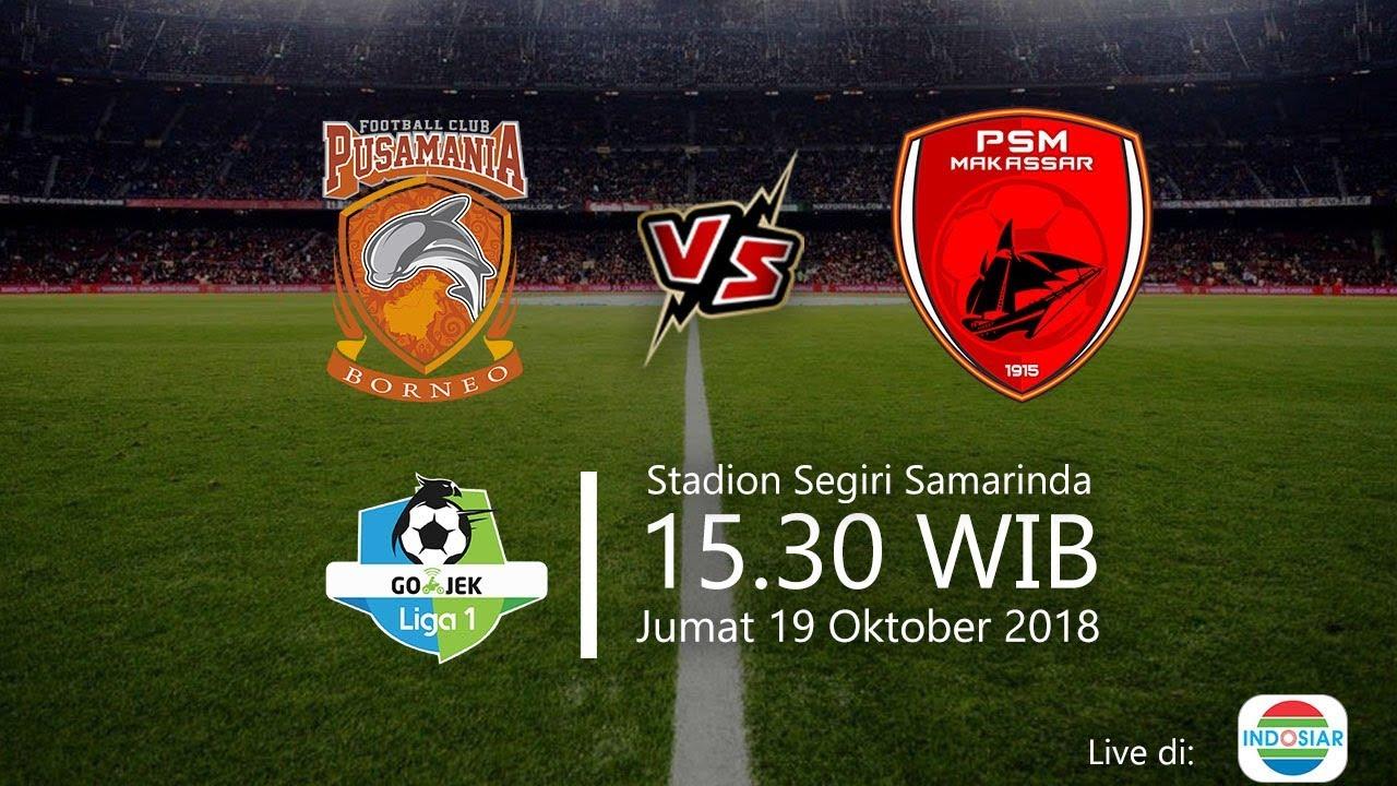 Live Streaming Indosiar Borneo Fc Vs Psm Makassar Di Liga