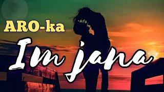 "ARO-ka  ""im Jana"" 2016 new"