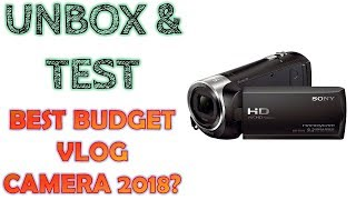 Sony Handycam HDR CX240e UNBOXING and test 2018. Cheapest Ultra Budget VLOG Camera?