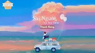 1Hour Sai Người Sai Thời Điểm   Thanh Hưng   VIDEO LYRICS HD