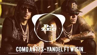 COMO ANTES-YANDEL FT WISIN (DJ ZEC)
